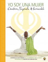Yo Soy Una Mujer: Creativo, Sagrado, Invincible -Reader